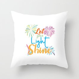 Shine Let your light shine bright firework flowers colours nice beauty love Throw Pillow