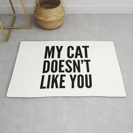 MY CAT DOESN'T LIKE YOU Rug