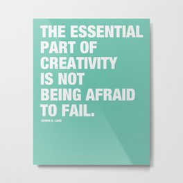 The Essentail Part of Creativity is not Being Afraid to Fail Metal Print