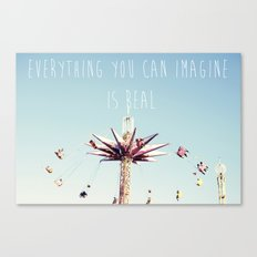 Everything you can imagine is real Canvas Print