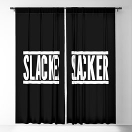 Slacker Funny Quote Blackout Curtain