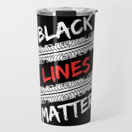 Black Lines Matter! Drift Car Motor Travel Mug