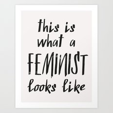 this is what a feminist looks like Art Print