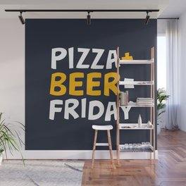 Pizza + beer = Friday Wall Mural