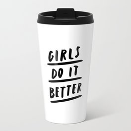 Girls Do It Better black and white modern typography quote poster canvas wall art home decor Travel Mug