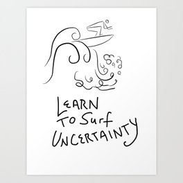 Surf Uncertainty Art Print