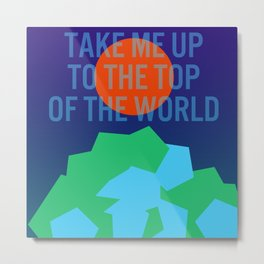 Listen Up pt. 1: The Top Of The World Metal Print