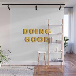DOING GOOD Wall Mural