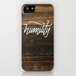 Humility iPhone Case