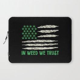 In Weed We Trust | Ganja Cannabis 420 Gifts Laptop Sleeve