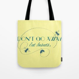 Eat Insects Tote Bag