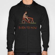 BORN TO MOW Hoody