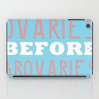parks and recreation iPad Cases featuring PARKS AND RECREATION OVARIES BEFORE BROVARIES LESLIE KNOPE QUOTE by comesatyoufast