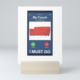 My Couch Is Calling I Must Go Mini Art Print