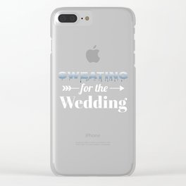 Sweating For The Wedding Clear iPhone Case