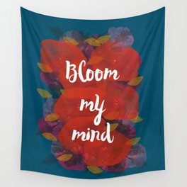 Bloom my mind I Wall Tapestry