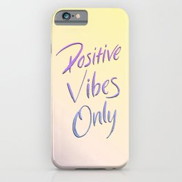 Positive Vibes Only - Miami iPhone Case