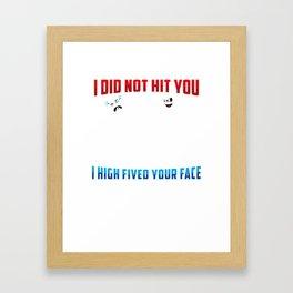 Highfive Face Sarcasm Punch Hand Slap Lesson Gift Framed Art Print