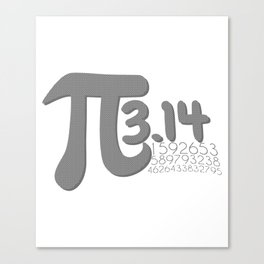 Funny Pi Day Math Teacher Or Math Student Gifts Canvas Print