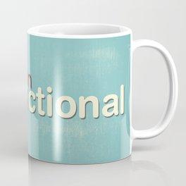 Fun in Dysfunctional Coffee Mug