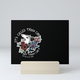Possum with flowers - It's called trash can not trash can't Mini Art Print