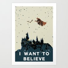 I Want To Believe - Hogwarts Art Print