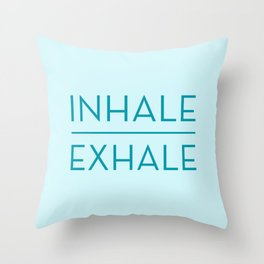Inhale Exhale - Teal Breathe Quote Throw Pillow