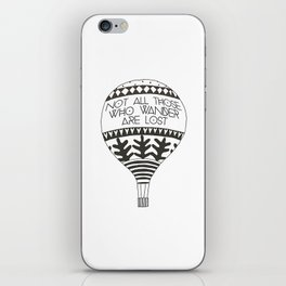 """Not all those who wander are lost"" iPhone Skin"