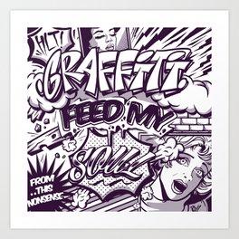 Graffiti Saved My Life Art Print