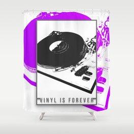 Vinyl is forever print Shower Curtain