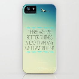Better Things iPhone Case