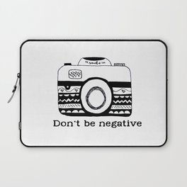 Don't be negative Laptop Sleeve