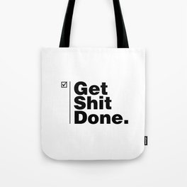 Get Shit Done - Inverse Tote Bag