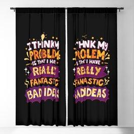 I Have Really Fantastic Bad Ideas Blackout Curtain