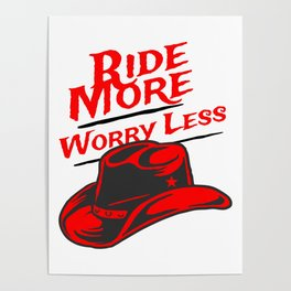 Equestrian Ride More Worry Less Design Poster