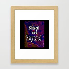 Blitzed And Beyond Party Sparkly Art Framed Art Print