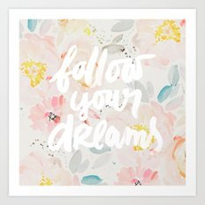 follow your dreams in watercolor field Art Print