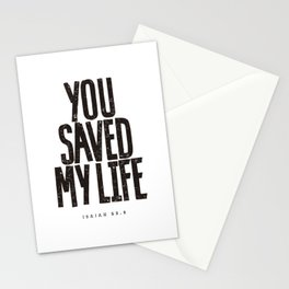 You saved my life Stationery Cards
