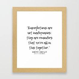 4   |  Brené Brown Quotes | 191213 | Framed Art Print