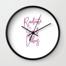 RADIATE GOOD VIBES Wall Clock