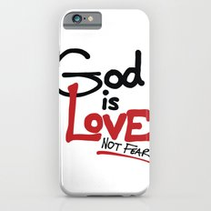 God Is Love...Not Fear. iPhone 6s Slim Case