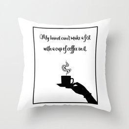 My Hand Can't... Throw Pillow