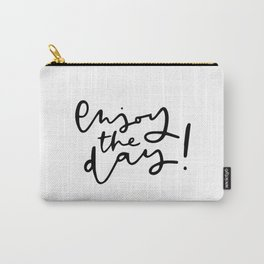 Enjoy the day! Carry-All Pouch