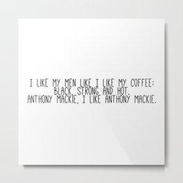 Anthony Mackie is my coffee Metal Print