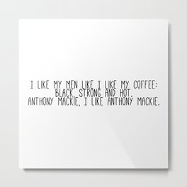 Anthony Mackie is my coffee Metal Print