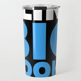 I LIKE BIG BOOKS AND I CANNOT LIE (Blue) Travel Mug