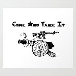 Come and Take It Art Print
