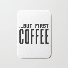 But first coffee, business printable, coffee morning, modern kitchen art, quote kitchen print, coffe Bath Mat