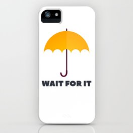 How I Met Your Mother - Wait for it - Yellow Umbrella iPhone Case