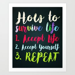 How To Survive Life Art Print